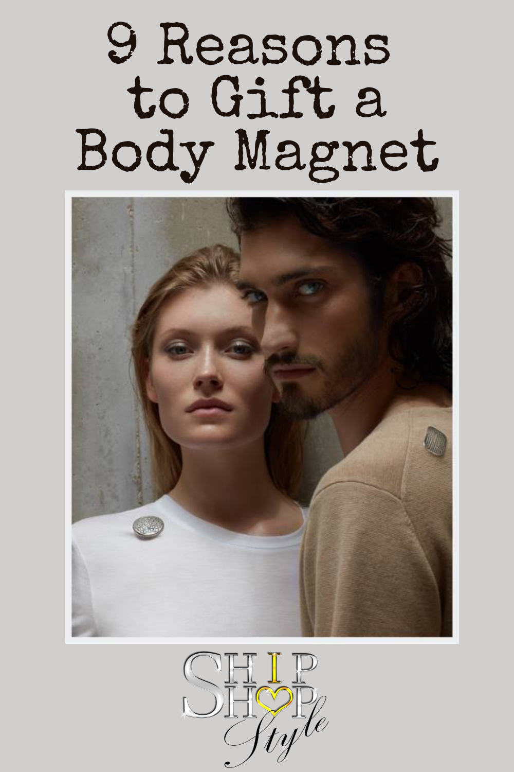 9 Reasons to Gift a Body Magnet - Ship Shop Style